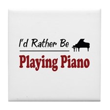 Rather Be Playing Piano Tile Coaster