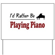 Rather Be Playing Piano Yard Sign