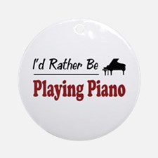 Rather Be Playing Piano Ornament (Round)