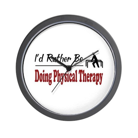 Rather Be Doing Physical Therapy Wall Clock