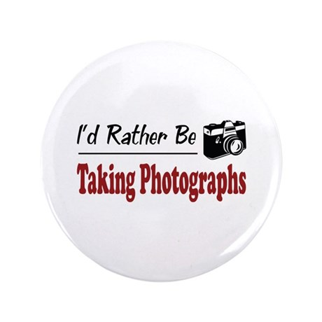 """Rather Be Taking Photographs 3.5"""" Button (100 pack"""