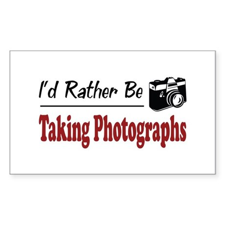 Rather Be Taking Photographs Rectangle Sticker