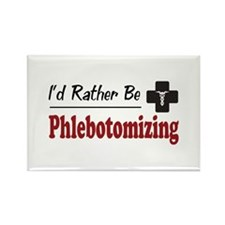 Rather Be Phlebotomizing Rectangle Magnet