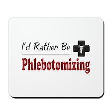 Rather Be Phlebotomizing Mousepad