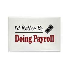 Rather Be Doing Payroll Rectangle Magnet