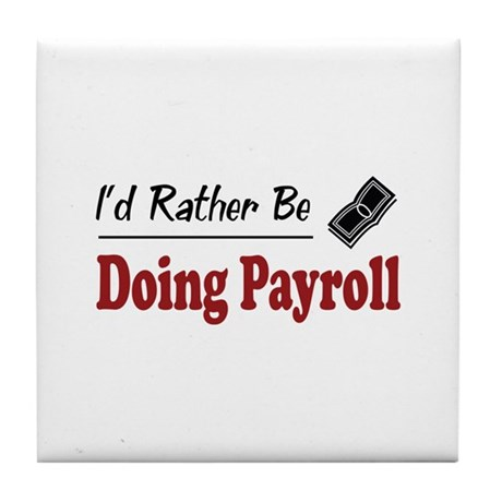 Rather Be Doing Payroll Tile Coaster