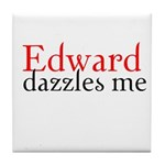 Edward Dazzles Me Tile Coaster