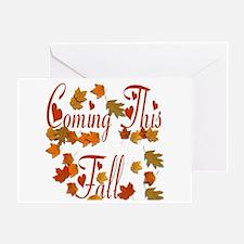 Coming This Fall Greeting Card