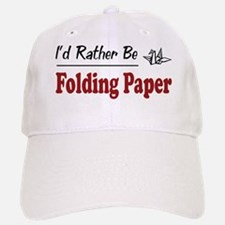 Rather Be Folding Paper Baseball Baseball Cap