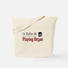 Rather Be Playing Organ Tote Bag