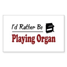 Rather Be Playing Organ Rectangle Decal