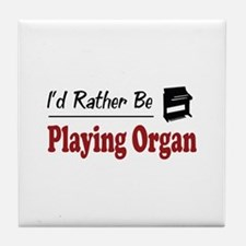 Rather Be Playing Organ Tile Coaster