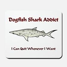 Dogfish Shark Addict Mousepad