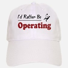 Rather Be Operating Baseball Baseball Cap