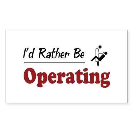 Rather Be Operating Rectangle Sticker