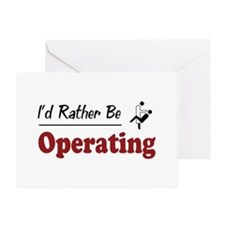 Rather Be Operating Greeting Card