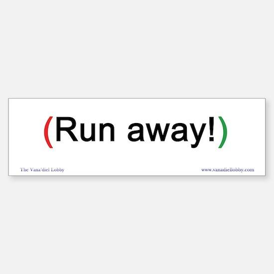 """""""Run away!"""" Bumper-size Bumper Bumper Sticker"""
