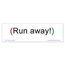 """Run away!"" Bumper-size Bumper Sticker"