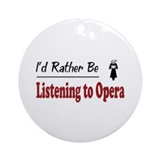 Rather Be Listening to Opera Ornament (Round)