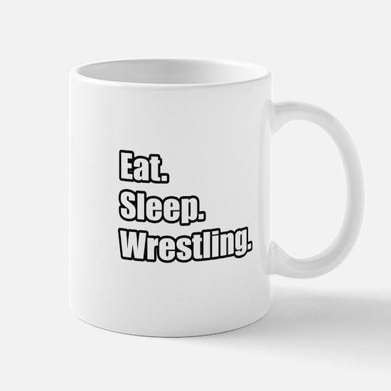 """""""Eat. Sleep. Wrestling."""" Mug"""