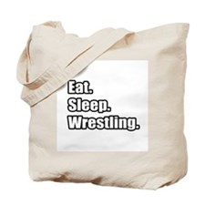 """""""Eat. Sleep. Wrestling."""" Tote Bag"""