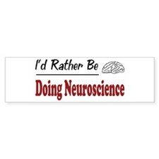 Rather Be Doing Neuroscience Bumper Bumper Sticker