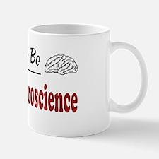 Rather Be Doing Neuroscience Mug