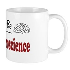 Rather Be Doing Neuroscience Mug