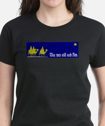 Wise Men Still Seek Him. T-Shirt