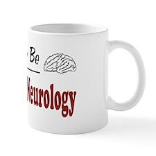 Rather Be Practicing Neurology Mug