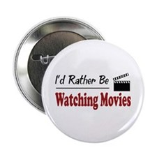 "Rather Be Watching Movies 2.25"" Button (100 pack)"