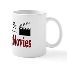 Rather Be Watching Movies Mug