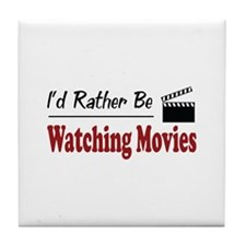 Rather Be Watching Movies Tile Coaster