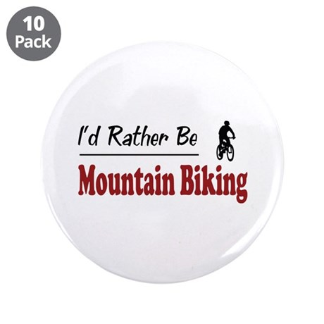 """Rather Be Mountain Biking 3.5"""" Button (10 pack)"""