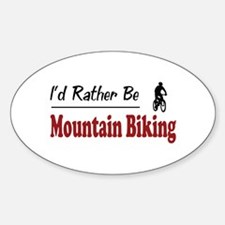 Rather Be Mountain Biking Oval Decal