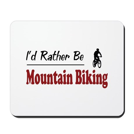 Rather Be Mountain Biking Mousepad
