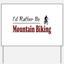 Rather Be Mountain Biking Yard Sign