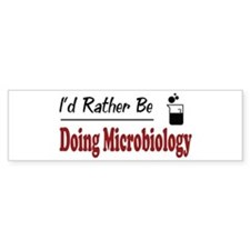 Rather Be Doing Microbiology Bumper Bumper Sticker