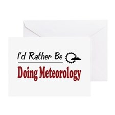 Rather Be Doing Meteorology Greeting Card