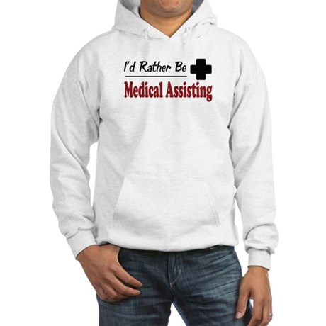 Rather Be Medical Assisting Hooded Sweatshirt
