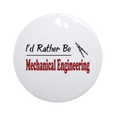 Rather Be Mechanical Engineering Ornament (Round)