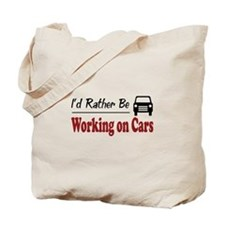 Rather Be Working on Cars Tote Bag