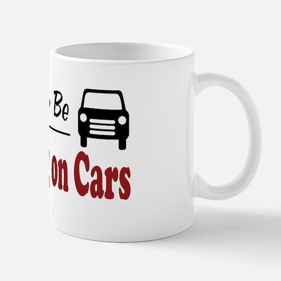 Rather Be Working on Cars Mug