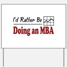 Rather Be Doing an MBA Yard Sign