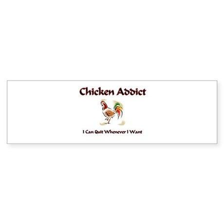 Chicken Addict Bumper Sticker