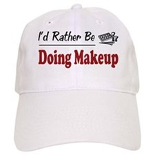 Rather Be Doing Makeup Baseball Cap