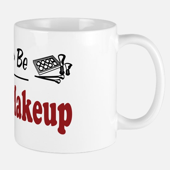 Rather Be Doing Makeup Mug