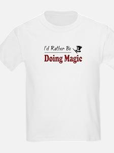 Rather Be Doing Magic T-Shirt
