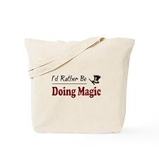 Rather Be Doing Magic Tote Bag