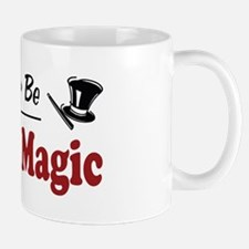 Rather Be Doing Magic Mug